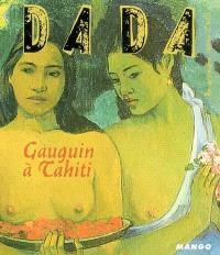 Dada. n° 95, Gauguin à Tahiti