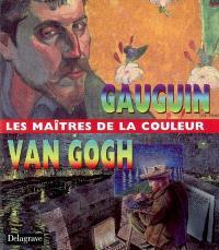 Gauguin, Van Gogh, les maîtres de la couleur