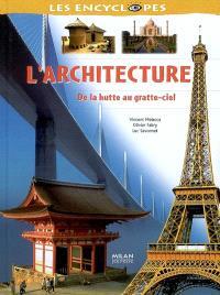 L'architecture : de la hutte au gratte-ciel