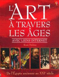 L'art à travers les âges : avec liens internet