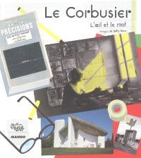 Le Corbusier, l'oeil et le mot