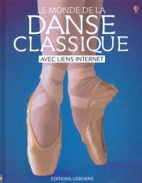 Le monde de la danse classique : avec liens Internet