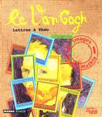 Le Van Gogh : lettres à Théo