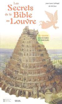 Les secrets de la Bible au Louvre : le guide, des histoires, des parcours