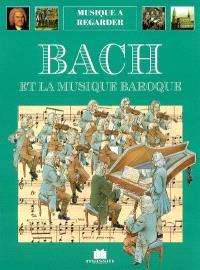 Bach et le baroque musical