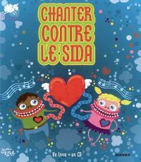 Chanter contre le sida : un livre + un CD