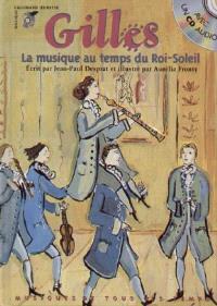 Gilles, la musique au temps du Roi-Soleil