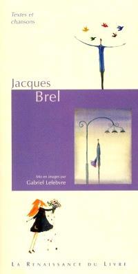 Jacques Brel : textes et chansons