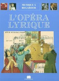 L'opéra lyrique : quatre siècles de théâtre musical