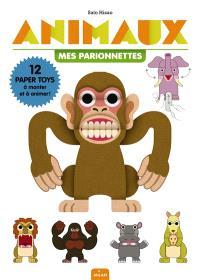Animaux, mes parionnettes : 12 paper toys à monter et à animer !
