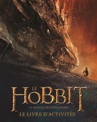 Le Hobbit : la bataille des cinq armées : le livre d'activités