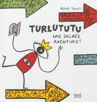 Turlututu, une sacrée aventure !