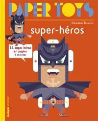 Super-héros : 11 super-héros en papier à monter