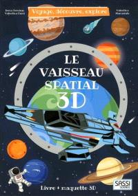 Voyage, découvre, explore, Le vaisseau spatial 3D