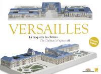 Versailles : la maquette du château = Versailles : the château's papercraft