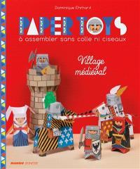 Village médiéval : à assembler sans colle ni ciseaux