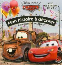 Cars : l'anniversaire de Martin : mon histoire à décorer avec des stickers en or