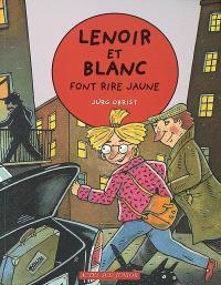 Les enquêtes de Lenoir et Blanc, Lenoir et Blanc font rire jaune