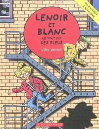 Les enquêtes de Lenoir et Blanc, Lenoir et Blanc ne sont pas des bleus