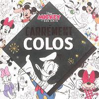 Mickey et ses amis : carrément colos : coloriages dorés à compléter