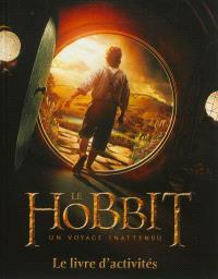 Le hobbit : un voyage inattendu : le livre d'activités