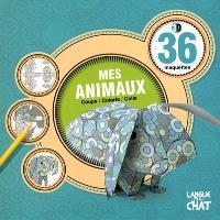 Mes animaux : 36 maquettes 3D : coupe, colorie, colle