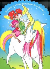 Je colorie le monde fantastique de la licorne !