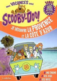 Je découvre la Provence et la Côte d'Azur - Carine Berner Abouaf