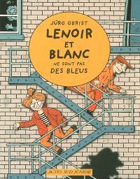 Les enquêtes de Lenoir et Blanc. Volume 2006, Lenoir et Blanc ne sont pas des bleus