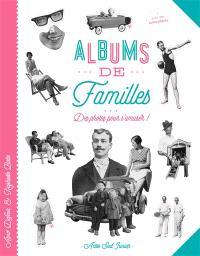 Albums de familles : des photos pour s'amuser !