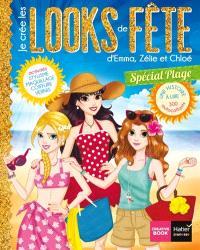 Je crée les looks de fête d'Emma, Zélie et Chloé : spécial plage : une histoire à lire, 300 autocollants, stylisme, maquillage, coiffure, vernis