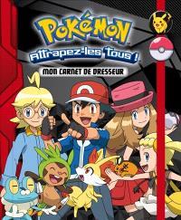 Pokémon, attrapez-les tous ! : mon carnet de dresseur