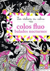 Colos fluo, balades nocturnes