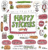 Happy stickers : colle, décolle, recolle, rigole