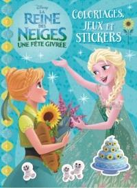 La reine des neiges, une fête givrée : coloriages, jeux et stickers