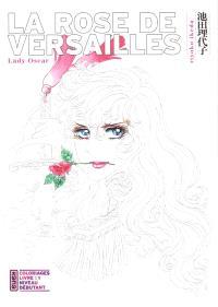La rose de Versailles : lady Oscar : coloriages. Volume 1