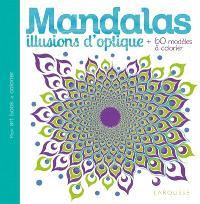 Mandalas : illusions d'optique : + de 60 modèles à colorier