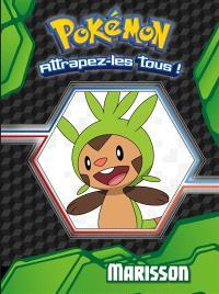 Pokémon : attrapez-les tous !, Marisson