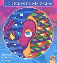 Un océan de mandalas : mandalas du monde sous-marin