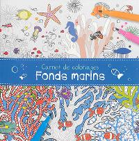 Carnet de coloriages : fonds marins