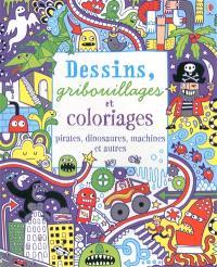 Dessins, gribouillages et coloriages : pirates, dinosaures, machines et autres