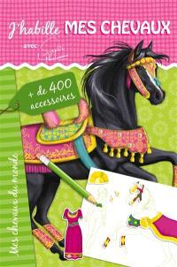 J'habille mes chevaux : avec Sophie Thalmann, Mes chevaux du monde : + de 400 accessoires