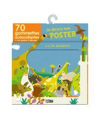 Je décore mon poster avec les dinosaures : 70 gommettes autocollantes + un poster à décorer