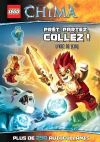 Legends of Chima, Prêt, partez, collez ! : livre de jeux