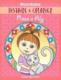 Mandalas  : histoire à colorier : Rose et Aly