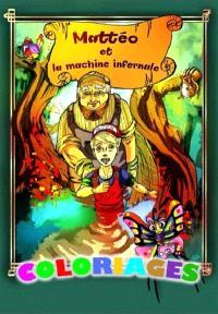 Mattéo et la machine infernale : coloriages