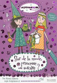 Star de la mode, princesse ou sorcière ?