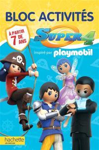 Super 4 : inspiré par Playmobil : bloc d'activités, à partir de 7 ans