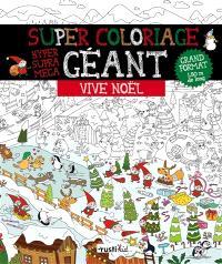 Super coloriage hyper supra méga géant : vive Noël
