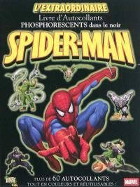 L'extraordinaire Spider-Man : livre d'autocollants phosphorents dans le noir : plus de 60 autocollants tout en couleurs et réutilisables !